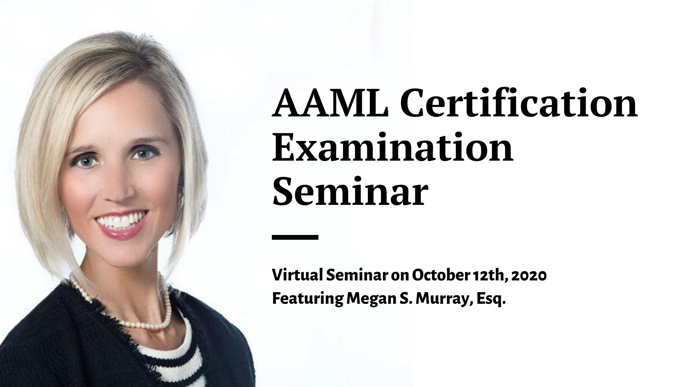 Megan S. Murray, Esq. will be a featured speaker at the AAML Certification Examination Seminar on October 12, 2020.