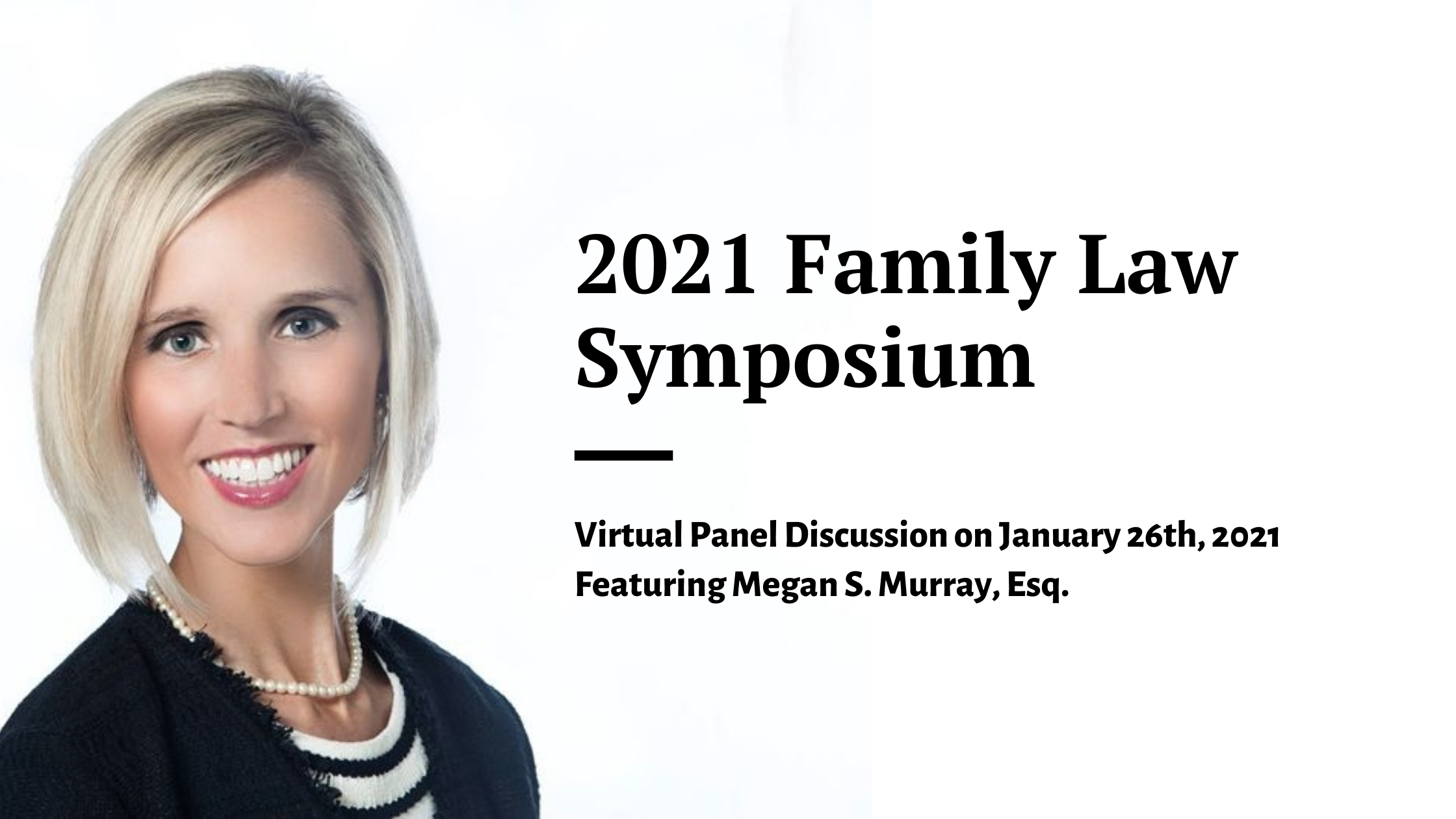 2021 Family Law Symposium panel discussion moderated by Megan S. Murray, Esq.