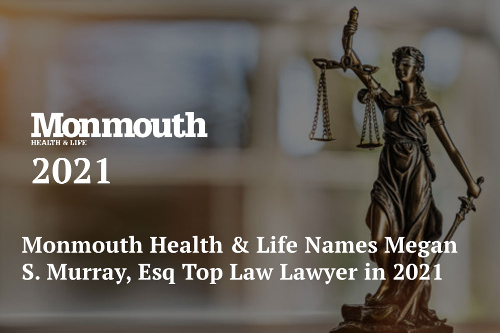 Monmouth Health & Life Names Megan S. Murray, Esq Top Law Lawyer in 2021